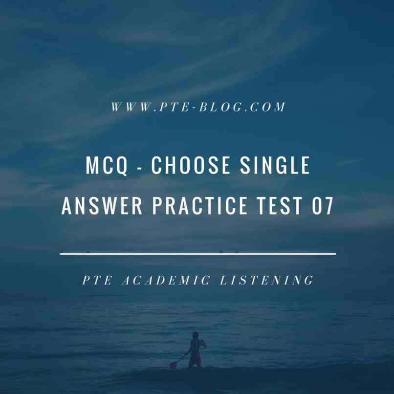 PTE Academic Listening: MCQ - Choose Single Answer Practice Test 07