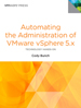 Automating Day-to-Day Administration of VMware vSphere 5.x