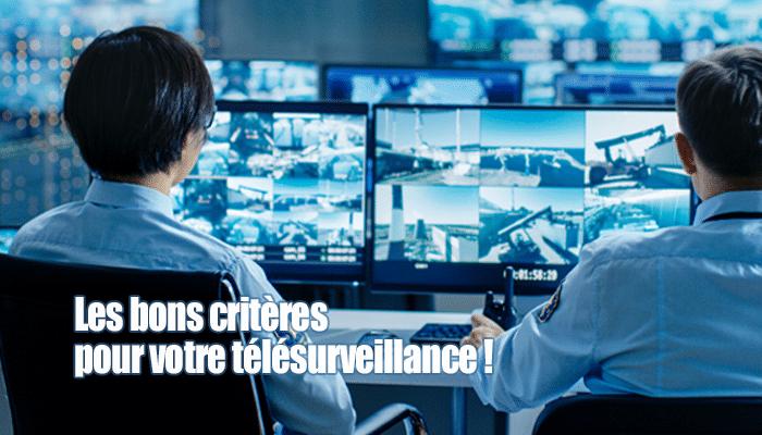 Centre de telesurveillance, les criteres importants pour choisir un centre performant pour la securite de votre entreprise et de vos salaries
