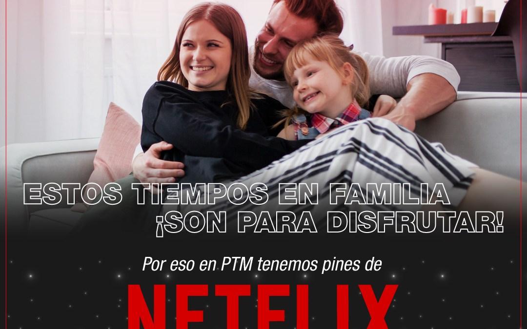 Netflix llega a nuestra plataforma PTM