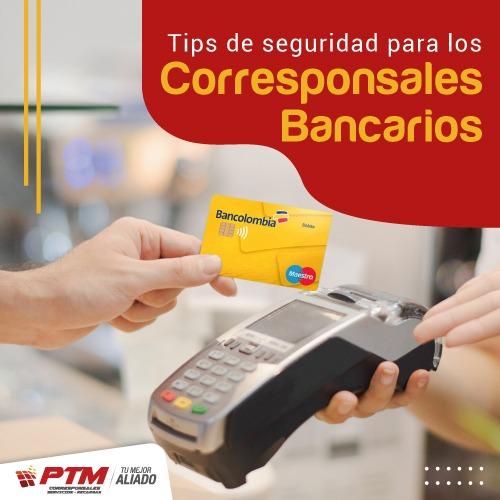Tips de seguridad para los Corresponsales Bancarios