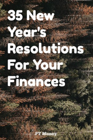 35 New Year's Resolutions For Your Finances