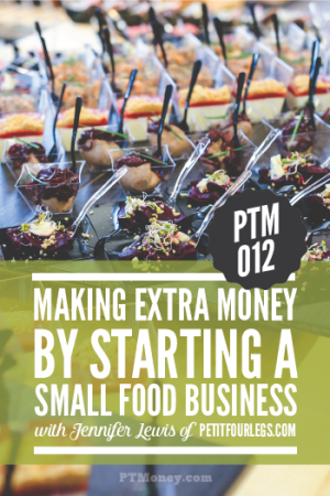 PTM 012: Making Extra Money by Starting a Small Food Business