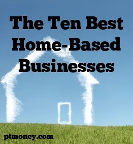 The 10 Best Home-Based Businesses