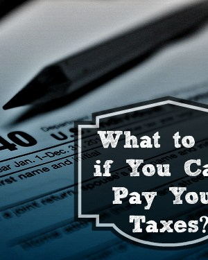 What If You Can't Pay Your Taxes This Year?