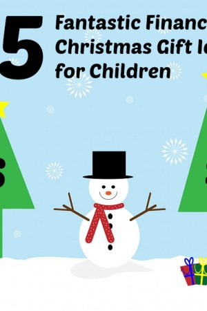 15 Fantastic Financial Christmas Gift Ideas for Children