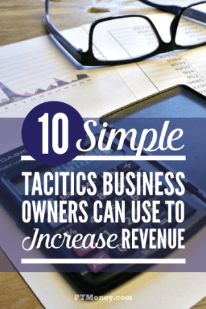 10 Simple Tactics Business Owners Can Use to Increase Revenue