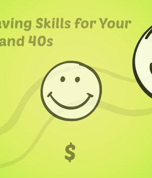 Money Saving Skills for Your 20s, 30s, and 40s