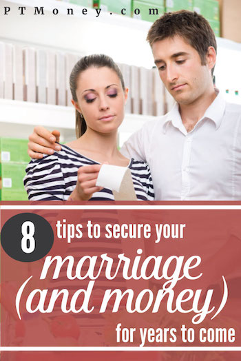 Here are eight tips you and your spouse should follow to secure your marriage (and your money) for many years to come.
