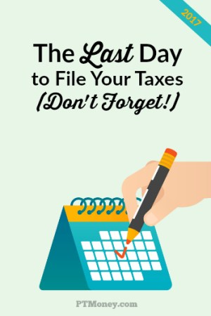 The Last Day to File Taxes in 2017 (Don't Forget!)