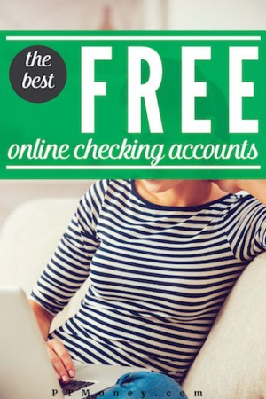 Free Online Checking Accounts (It's 2016! Stop Paying Dumb Bank Fees)