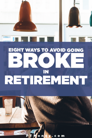 8 Ways to Avoid Going Broke in Retirement