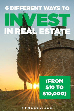 6 Different Ways to Invest in Real Estate (from $10 to $100,000)