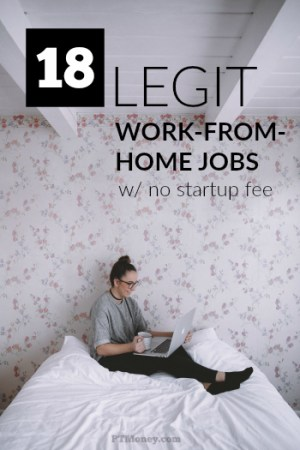 Now THIS is a great list of legitimate work from home jobs requiring no startup fees. Get started making money from your home today with one of these amazing ideas!