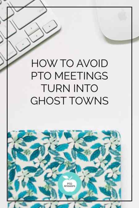 How to avoid PTO meeting turning into ghost towns and ensure your meetings are well attended throughout the year!