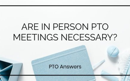 Are In Person PTO PTA Meetings Still Necessary?