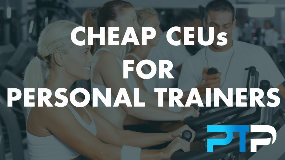 Cheap CEUs for Personal Trainers 1