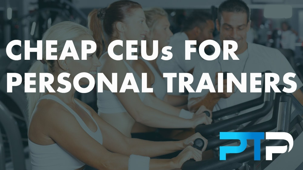 Cheap CEUs for Personal Trainers