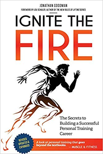 Ignite the Fire: The Secrets to Building a Successful Personal Training Career
