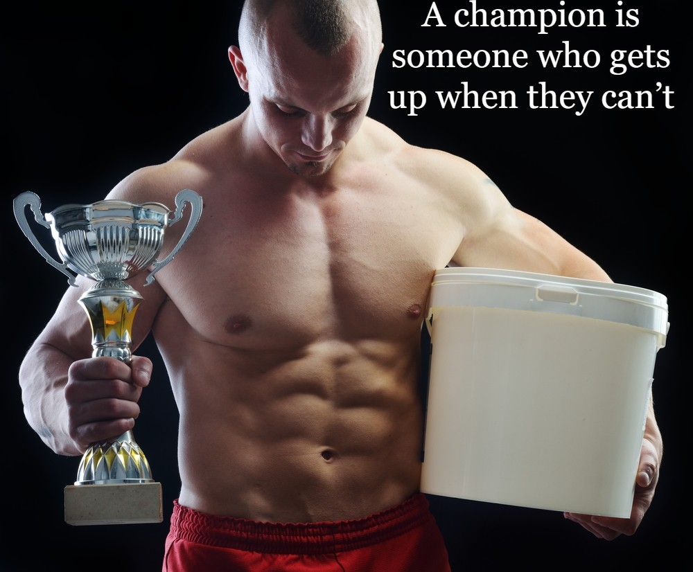 A champion is someone who gets up when they can't