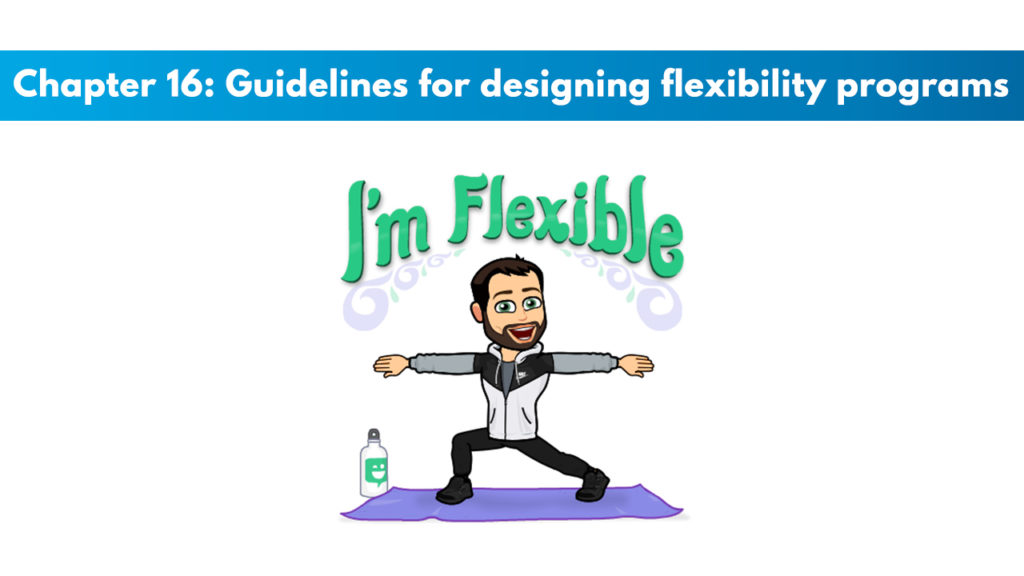 ACSM CPT Chapter 16: Guidelines for Designing Flexibility Programs