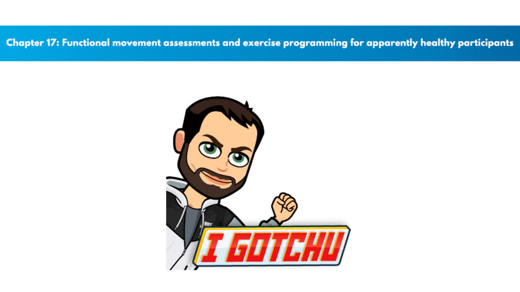 ACSM CPT Chapter 17: Functional Movement Assessments and Exercise Programming for Apparently Healthy Participants