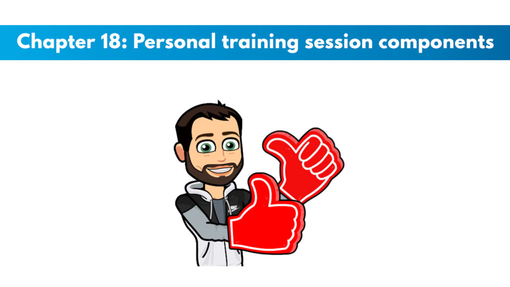 ACSM CPT Chapter 18: Personal Training Session Components