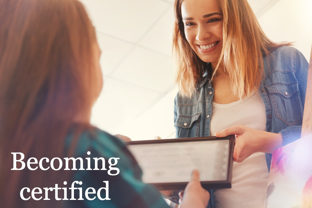 Becoming certified: What it will teach you...