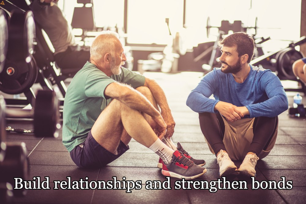 Build relationships and strengthen bonds
