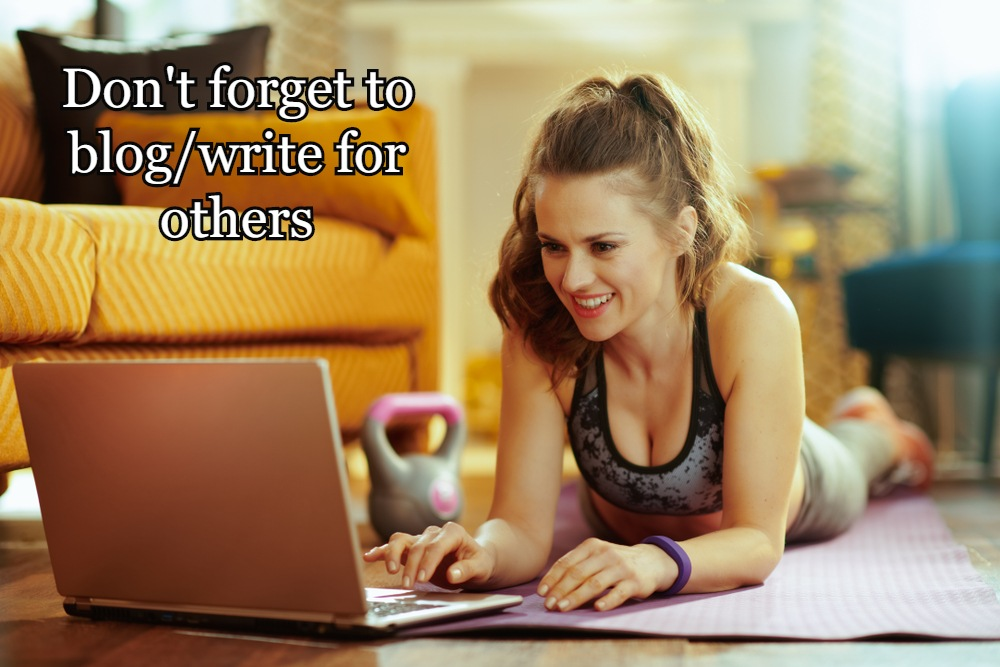 Don't forget to blog/write for others