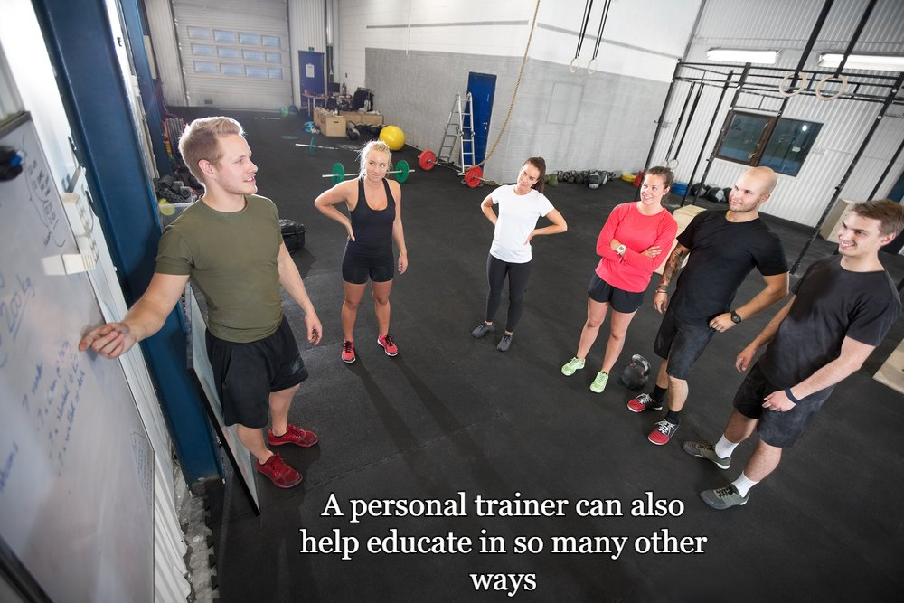 It's not only fitness-related either, but a personal trainer can also help educate in so many other ways