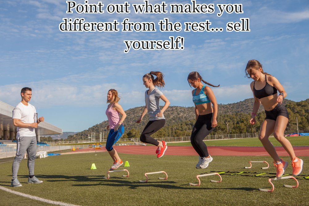 Point out what makes you different from the rest... sell yourself!