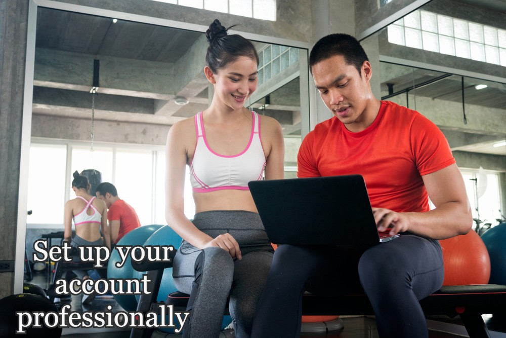 Set up your account professionally