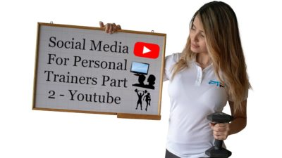 Social Media For Personal Trainers Part 2 - Youtube