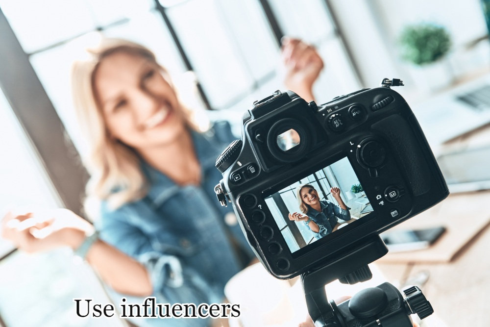 Use influencers