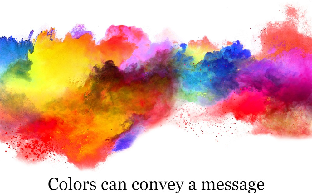 Colors can convey a message
