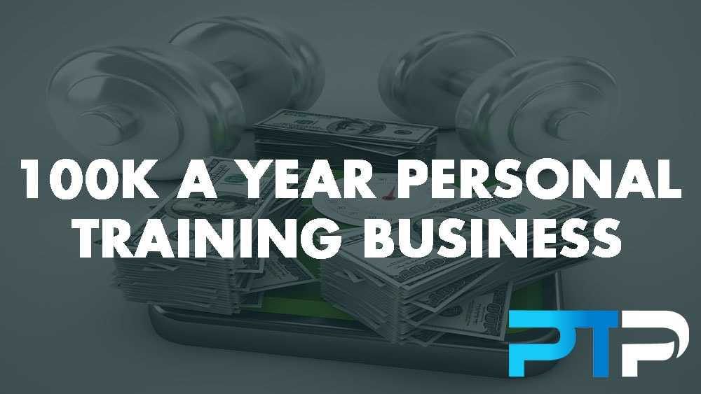 100k a Year Personal Training Business