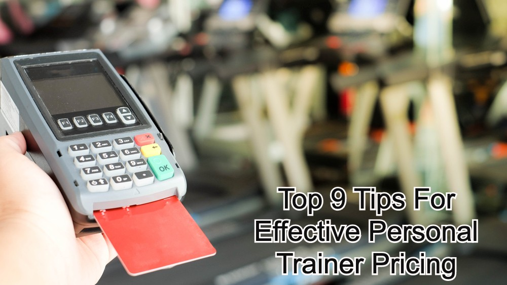 Top 9 Tips For Effective Personal Training Pricing