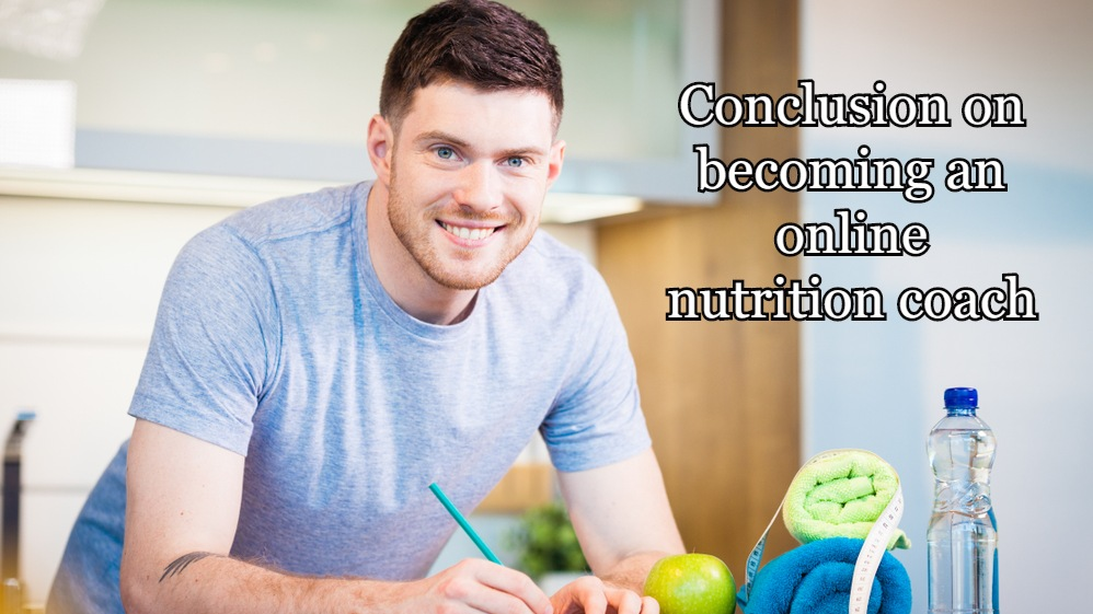 Conclusion on becoming an online nutrition coach