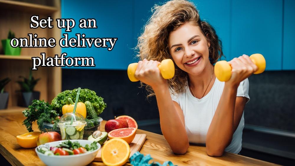 Set up an online delivery platform