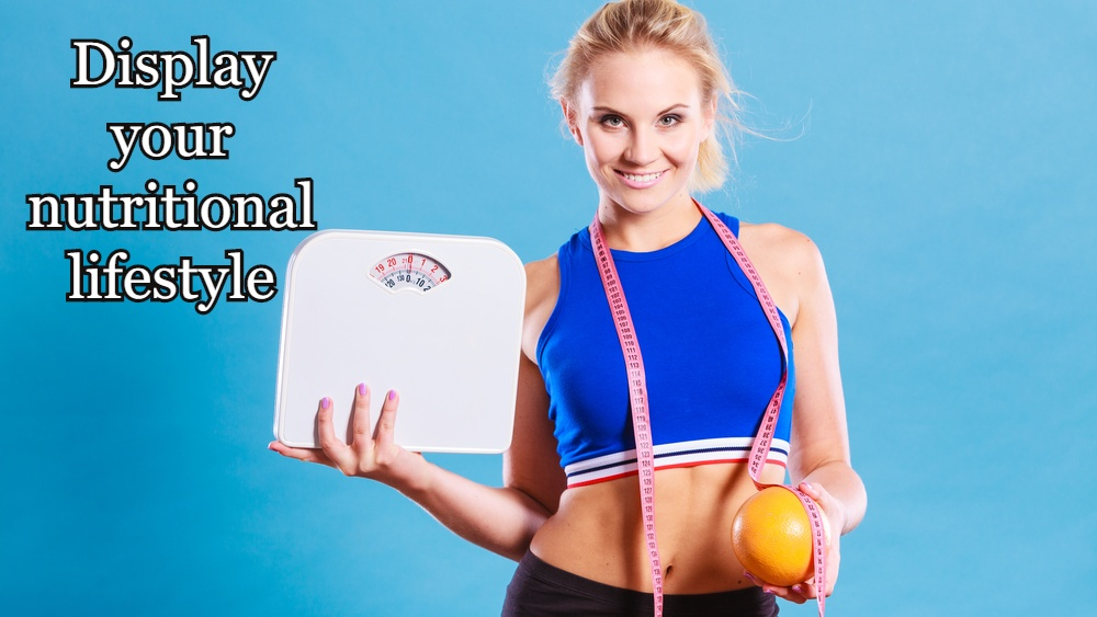 Display your nutritional lifestyle