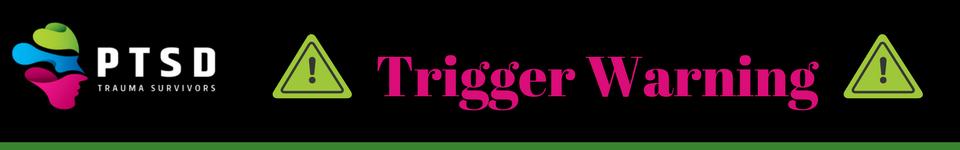 CPTSD PTSD Trigger Warning