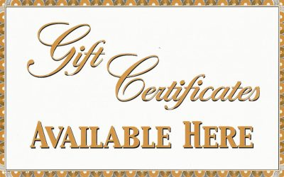 LOOKING FOR GIFT IDEAS   –   GIFT CERTIFICATES AVAILABLE