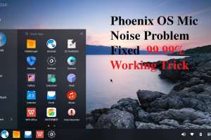Phoenix OS Mic Noise Fixed 99.99% Working Trick