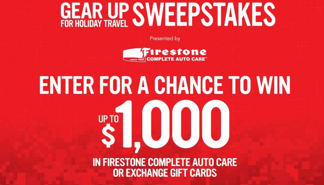Gear Up for Holiday Travel Sweepstakes presented by Firestone - Enter for a chance to win up to $1,000 in Firestone Complete Auto Care or Exchange Gift Cards