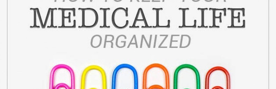 Easy Ways to Organize Your Medical Life
