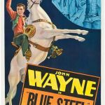 Blue Steel (1934), film with John Wayne as U.S. Marshal