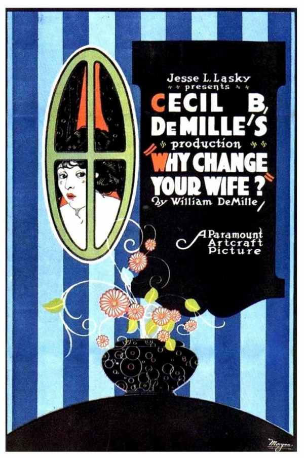 Why Change Your Wife?, 1920 directed by Cecil B. DeMille and starring Gloria Swanson.