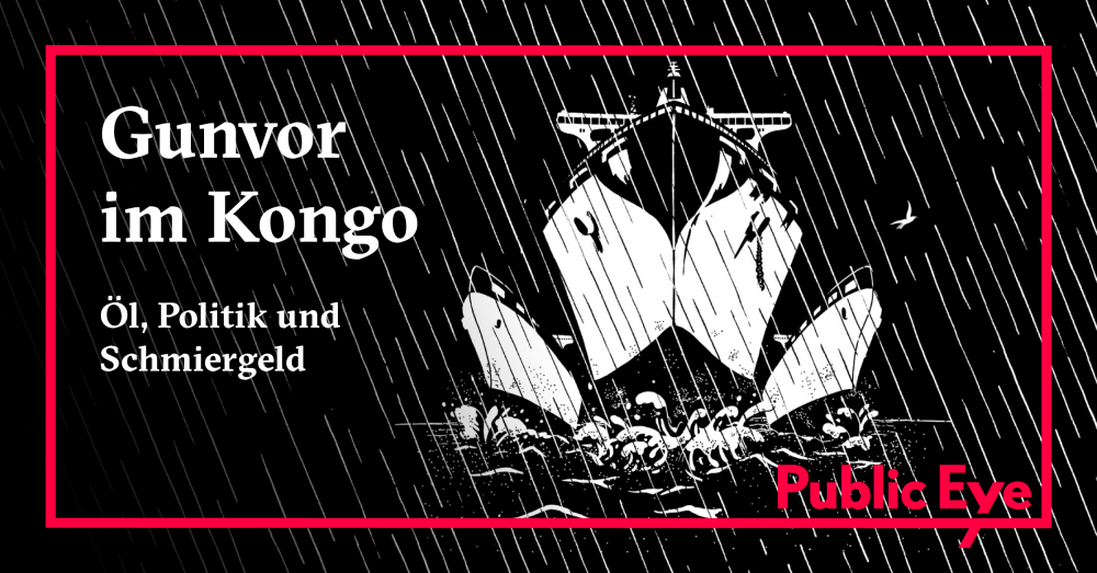 Gunvor im Kongo: Öl, Politik und Schmiergeld