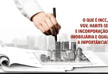 O que é INCC, VGV, Habite-se e Incorporação Imobiliária e qual a importância?